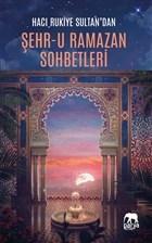 Hacı Rukiye Sultan'dan Şehr-u Ramazan Sohbetleri