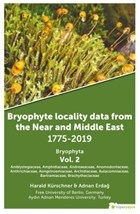 Bryophyte Locality Data From The Near and Middle East 1775-2019 Bryophyta Vol. 2