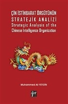 Çin İstihbarat Örgütünün Stratejik Analizi Strategic Analysis of the Chinese Intelligence Organization