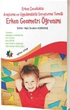 Erken Çocuklukta Araştırma ve Uygulamalarla Soruşturma  Temelli Erken Geometri Öğretimi