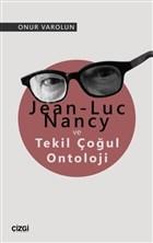 Jean-Luc Nancy ve Tekil Çoğul Ontoloji