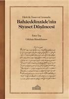 Fıkıh ile Tasavvuf Arasında: Bahaaeddinzaade'nin Siyaset Du¨s¸u¨ncesi