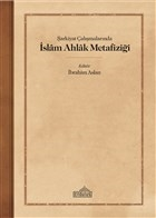 S¸arkiyat C¸alıs¸malarında I·slam Ahlak Metafizigˆi