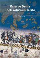 Kara ve Deniz İpek Yolu'nun Tarihi