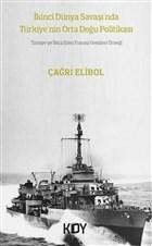 İkinci Dünya Savaşı'nda Türkiye'nin Orta Doğu Politikası