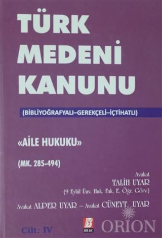 Türk Medeni Kanunu Aile Hukuku (Mk. 285-494) 4. Cilt