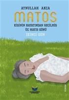 Matos - Kişinin Hayatından Seçilmiş Üç Mayıs Günü