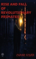 Rise And Fall of Revolutionary Primates