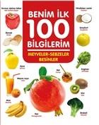 Meyveler-Sebzeler-Besinler - Benim İlk 100 Bilgilerim