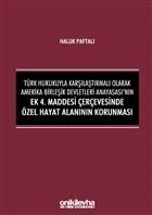 Türk Hukukuyla Karşılaştırmalı Olarak Amerika Birleşik Devletleri Anayasası'nın Ek 4. Maddesi Çerçevesinde Özel Hayat Alanının Korunması
