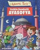 Eğlenceli Tarih - Fethin Sembolü Ayasofya