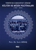 Türkiye'de Cumhuriyet Dönemi Kültür ve Müzik Politikaları (1923-2000)