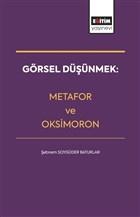 Görsel Düşünmek: Metafor ve Oksimoron