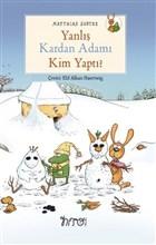 Yanlış Kardan Adamı Kim Yaptı?