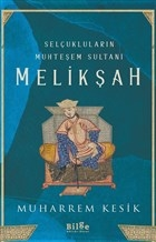 Selçukluların Muhteşem Sultanı - Melikşah