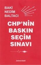 CHP'nin Baskın Seçim Sınavı