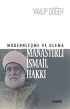 Modernleşme ve Ulema Manastırlı İsmail Hakkı