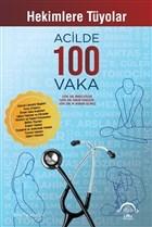Hekimlere Tüyolar Acilde 100 Vaka