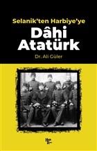 Selanik'ten Harbiye'ye Dahi Atatürk