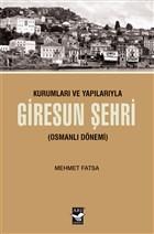 Kurumları ve Yapılarıyla Giresun Şehri