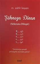 Şehneya Dinan (Sekerata Dilope)