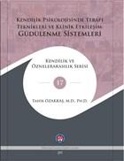 Kendilik Psikolojisinde Terapi Teknikleri Ve Klinik Etkileşim: Güdülenme Sistemleri