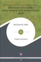 Bir Ergenin Kişilik Yapılanması Üzerine Dinamik Yönelimli Kısa-Yoğun-Acil Psikoterapi (BEP)