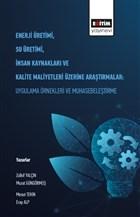 Enerji Üretimi, Su Üretimi, İnsan Kaynakları ve Kalite Maliyetleri Üzerine Araştırmalar: Uygulama Örnekleri ve Muhasebeleştirme