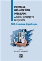 Muhasebe Organizasyon Pazarlama Anlayış, Tartışma ve Gelişmeler - Cilt 2