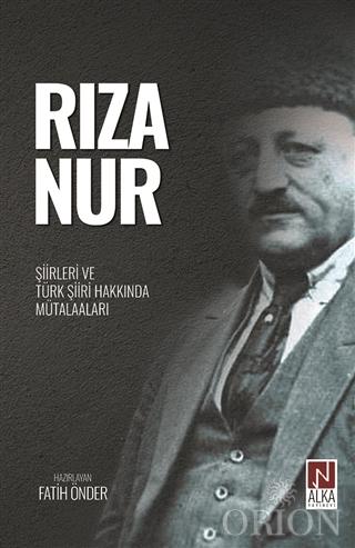 Rıza Nur - Şiirleri ve Türk Şiiri Hakkında Mütalaaları