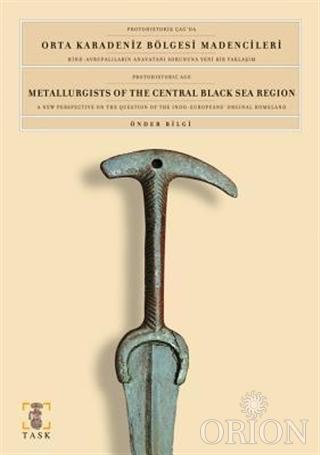 Protohistorik Çağ'da Orta Karadeniz Bölgesi Madencileri Hind-Avrupalıların Anavatanı Sorununa Yeni Bir Yaklaşım