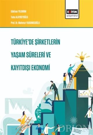 Türkiye'de Şirketlerin Yaşam Süreleri ve Kayıtdışı Ekonomi