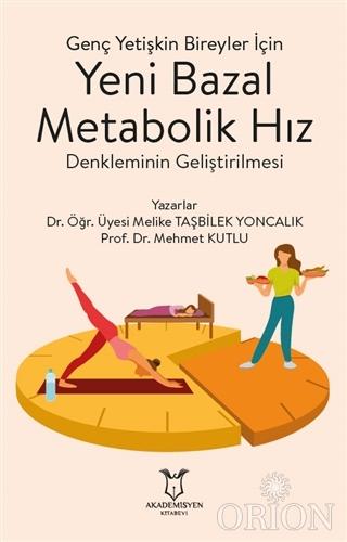 Genç Yetişkin Bireyler İçin Yeni Bazal Metabolik Hız Denkleminin Geliştirilmesi
