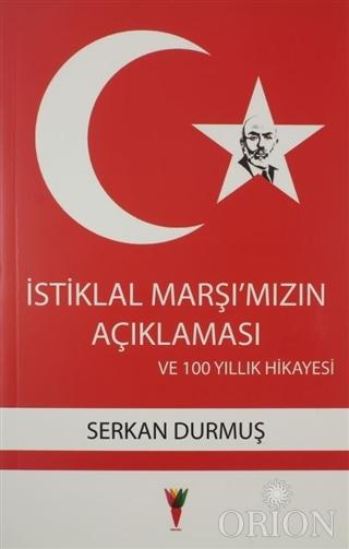 İstiklal Marşı'mızın Açıklaması ve 100 Yıllık Hikayesi