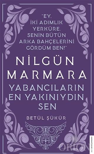 Nilgün Marmara - Yabancıların En Yakınıydın Sen