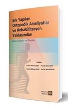 Sık Yapılan Ortopedik Ameliyatlar ve Rehabilitasyon Yaklaşımları