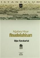 Ağabey Hisar: Anadolu Hisarı