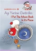 Ayı Yerine Getirdim - I Put The Moon Back in Its Place