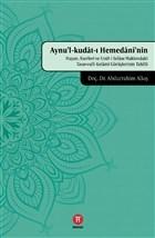 Aynu'l-Kudat-ı Hemedani'nin Hayatı, Eserleri ve Usul-i Selase Hakkındaki Tasavvufi-Kelami Görüşlerinin Tahlili