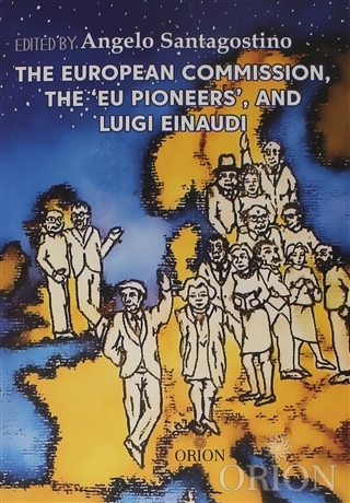 The European Commission, The 'Eu Pioneers', and Luigi Einaudi