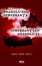 Anadolu'dan Semerkant'a Semerkant'tan Anadolu'ya