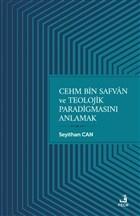 Cehm Bin Safvan ve Teolojik Paradigmasını Anlamak