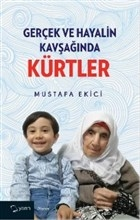 Gerçek ve Hayalin Kavşağında Kürtler