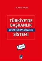 Türkiye'de Başkanlık (Cumhurbaşkanlığı) Sistemi