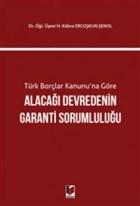 Türk Borçlar Kanunu'na Göre Alacağı Devredenin Garanti Sorumluluğu