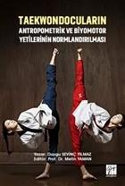 Taekwondocuların Antropometrik ve Biyomotor Yetilerinin Normlandırılması