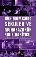 Türk Sinemasında Seküler Ve Muhafazakar Sınıf Habitusu
