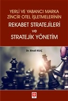 Yerli ve Yabancı Marka Zincir Otel İşletmelerinin Rekabet Stratejileri ve Stratejik Yönetim