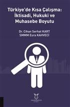 Türkiye'de Kısa Çalışma: İktisadi, Hukuki ve Muhasebe Boyutu