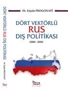 Dört Vektörlü Rus Dış Politikası (2000-2020)